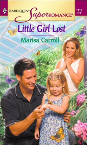 Little Girl Lost (Harlequin Superromance No. 1113), Marisa Carroll