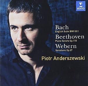 Piotr Anderszewski plays Bach, Beethoven and Webern