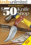 Wayne Goddard's $50 Knife Shop, Revised