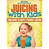 Juicing With Kids: Your Guide to Family-Friendly Juicing - Plus Recipes!