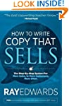 How to Write Copy That Sells: The Ste...
