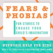 Childhood Fears & Phobias: Hypnosis Help to Decrease Child Anxiety & Fear | [Joel Thielke]