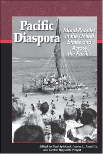 Pacific Diaspora: Island Peoples in the United States and...