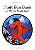 Escape from Death: Story of Sadhu Sundar Singh (Faith in Action)