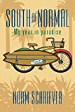 South of Normal: My Year in Paradise