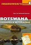 Botswana - Okavango und Victoriaf�lle - Reisef�hrer von Iwanowski: Individualreisef�hrer