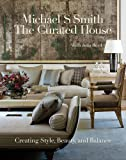 img - for The Curated House: Creating Style, Beauty, and Balance book / textbook / text book