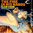 The Fire in His Hands: Dread Empire, Book 4 Audiobook by Glen Cook Narrated by Stephen Hoye
