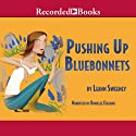 Pushing Up Bluebonnets: A Yellow Rose Mystery, Book 5 (       UNABRIDGED) by Leann Sweeney Narrated by Danielle Ferland