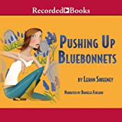 Pushing Up Bluebonnets: A Yellow Rose Mystery, Book 5 | Leann Sweeney