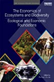 Acquista The Economics of Ecosystems and Biodiversity: Ecological and Economic Foundations (TEEB - The Economics of Ecosystems and Biodiversity) [Edizione Kindle]