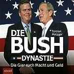 Die Bush Dynastie: Die Gier nach Macht und Geld   Torsten Metzger