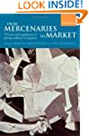 From Mercenaries to Market: The Rise...