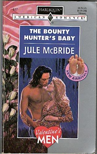 Bounty Hunter'S Baby (Valentine'S Men, New Arrivals) (Harlequin American Romance)