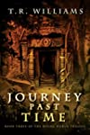 Journey Past Time: Book Three of the...