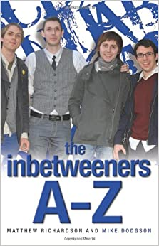 The Inbetweeners A Z Amazon Co Uk Matthew Richardson border=