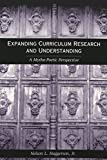 img - for Expanding Curriculum Research and Understanding: A Mytho-Poetic Perspective (Counterpoints) book / textbook / text book