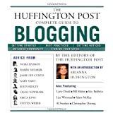 The Huffington Post Complete Guide to Bloggingby The editors of the...