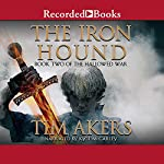 The Iron Hound: The Hallowed War, Book 2 | Tim Akers