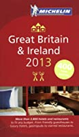 Michelin Guide Great Britain & Ireland 2013: Hotels & Restaurants (Michelin Guides) (Michelin Red Guide Great Britain & Ireland: Hotels & Restaurants)