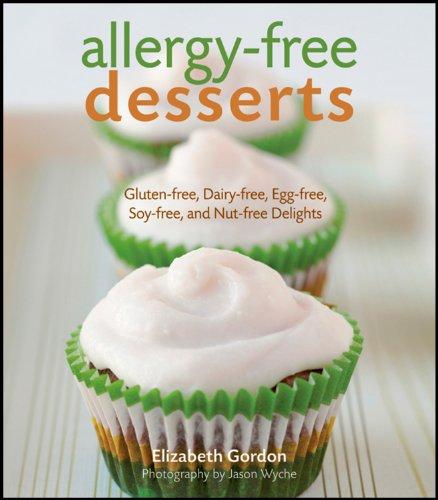 Allergy-free Desserts: Gluten-free, Dairy-free,