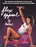 img - for Flex Appeal by Rachel by McLish, Rachel, Reynolds, Bill (August 1, 1984) Paperback book / textbook / text book