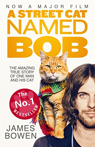 a-street-cat-named-bob-how-one-man-and-his-cat-found-hope-on-the-streets-english-edition