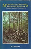 img - for Mangrove ecosystem in Australia: Structure, function, and management : proceedings of the Australian National Mangrove Workshop, Australian Institute of Marine Science, Cape Ferguson, 18-20 April 1979 book / textbook / text book