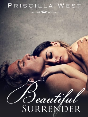 Beautiful Surrender (The Surrender Series Book Three) by Priscilla West