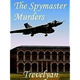 The Spymaster Murders (Prequel to the Monica Jones Mysteries) ~ Trevelyan