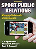 Sport Public Relations: Managing Stakeholder Communication, Second Edition
