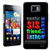 Fancy A Snuggle Sister Sis Mentor Freind My Hero Birthday Gift Design Hard Case Clip On Back Cover for Samsung Galaxy S2 i9100