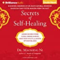 Secrets of Self-Healing: Harness Nature's Power to Heal Common Ailments, Boost Your Vitality, and Achieve Optimum Wellness (       UNABRIDGED) by Maoshing Ni Narrated by Fred Stella