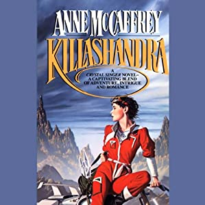 Killashandra: A Crystal Singer Novel | [Anne McCaffrey]