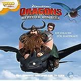 """Dragons - Die Reiter von Berk """"Ein Drache für Haudrauf"""", Folge 3 - Das Original-Hörspiel zur TV-Serie"""