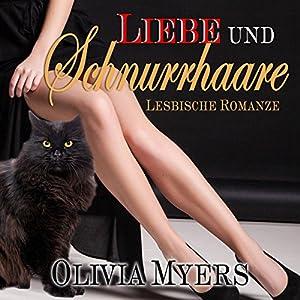 Lesbenromantik: Liebe und Schnurrhaare Hörbuch