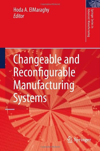 Changeable and Reconfigurable Manufacturing Systems (Springer Series in Advanced Manufacturing)