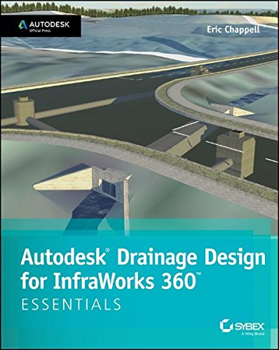 Drainage Design for Infraworks (Autodesk Official Press)