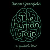 The Human Brain: A Guided Tour | [Susan Greenfield]