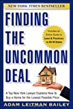 img - for Finding the Uncommon Deal: A Top New York Lawyer Explains How to Buy a Home For the Lowest Possible Price book / textbook / text book