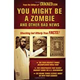 You Might Be a Zombie and Other Bad News: Shocking but Utterly True Facts ~ Cracked.com