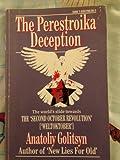 The Perestroika Deception Memoranda to the Central Intelligence Agency