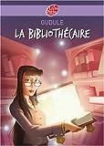 echange, troc Anne Gudule - La bibliothécaire