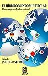 El h�brido mundo multipolar: Un enfoq...