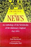 img - for Making the News: An Anthology of the Newsbooks of Revolutionary ENG book / textbook / text book