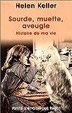 echange, troc Helen-A Keller - Sourde, muette, aveugle. : Histoire de ma vie