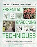 The Royal Horticultural Society essential gardening techniques : compiled and edited by Ba...