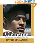Clemente: The Passion and Grace of Ba...