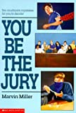 You Be The Jury (0590457276) by Miller, Marvin