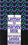 A Letter to Harvey Milk: Short Stories